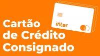 Cartão de Crédito Consignado do Banco Inter – Cem consulta ao SPC e Serasa